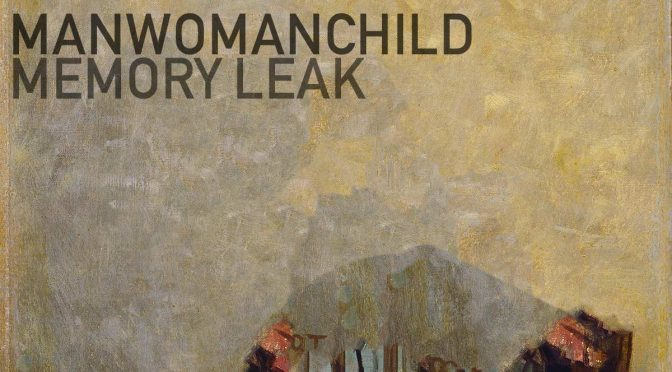 Song: Manwomanchild – Memory Leak
